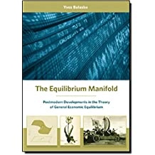 The Equilibrium Manifold: Postmodern Developments in the Theory of General Economic Equilibrium (Arne Ryde Memorial Lectures)