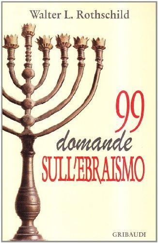 Novantanove domande sull'ebraismo di Walter L. Rothschild