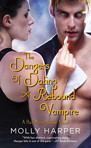 The Dangers of Dating a Rebound Vampire (Half Moon Hollow series Book 3) (English Edition)