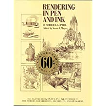 Rendering in Pen and Ink: The Classic Book On Pen and Ink Techniques for Artists, Illustrators, Architects, and Designers