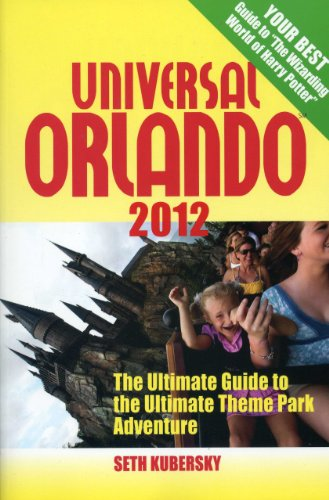 universal-orlando-2012-11th-ed-universal-orlando-the-ultimate-guide-to-the-ultimate-theme-park-adven
