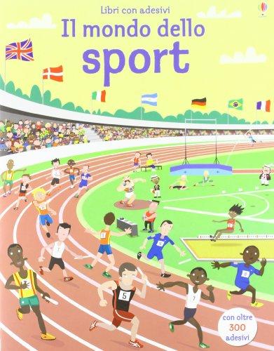 Gli sport. Con adesivi. Ediz. illustrata
