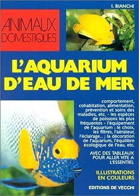L'aquarium d'eau de mer de Irène Bianchi (1 octobre 1998) Broché