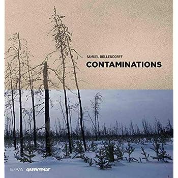 Contaminations - ces territoires à jamais pollués par l'humanité