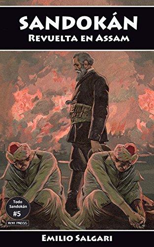 Sandokán: Revuelta en Assam: El falso brahmán,  La caída de un imperio, El desquite de Yáñez (Todo Sandokán, Versiones íntegras y anotadas. nº 5)
