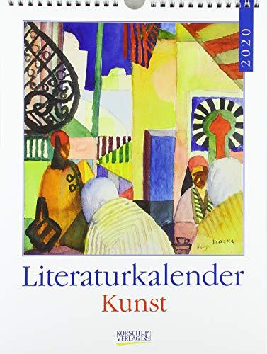 Literaturkalender Kunst 2020: Literarischer Wochenkalender * 1 Woche 1 Seite * literarische Zitate und Bilder * 24 x 32 cm