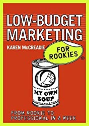 Low-Budget Marketing for Rookies: From rookie to professional in a week