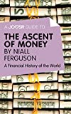 A Joosr Guide to… The Ascent of Money by Niall Ferguson: A Financial History of the World (English Edition)