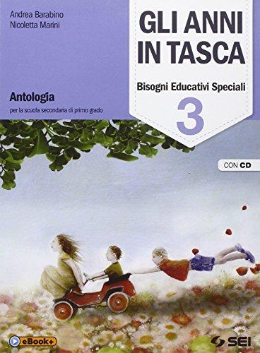 Gli anni in tasca. Bisogni educativi speciali. Con e-book. Con espansione online. Con CD Audio. Per la Scuola media: 3