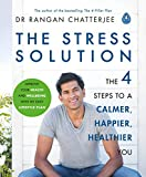 The Stress Solution: The 4 Steps to Reset Your Body, Mind, Relationships and Purpose...