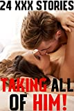 Taking All Of Him! 24 XXX Stories