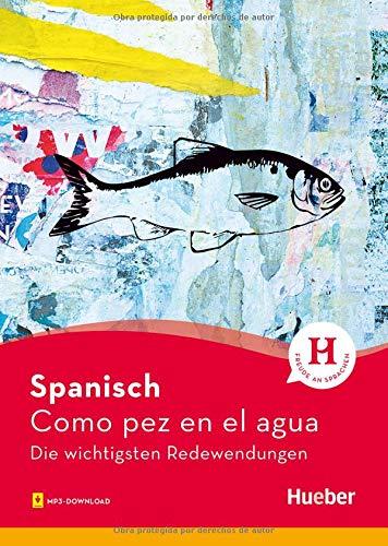 Spanisch – Como pez en el agua: Die wichtigsten Redewendungen / Buch mit Audios online