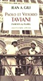 Paolo et Vittorio Taviani : Entretien au pluriel