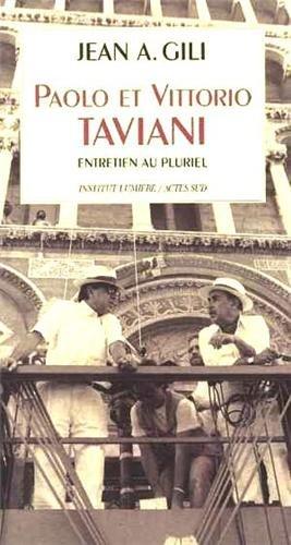 Paolo et Vittorio Taviani : Entretien au pluriel par Jean Antoine Gili