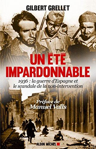 Un été impardonnable : 1936 : la Guerre d'Espagne et le scandale de la non-intervention (ESSAIS DOC.) (French Edition)