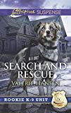 Search And Rescue (Mills & Boon Love Inspired Suspense) (Rookie K-9 Unit, Book 6)