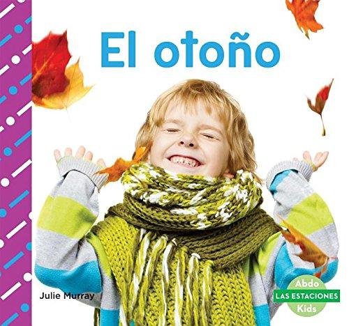 El Otono (Fall) (Las Estaciones / Seasons) por Julie Murray