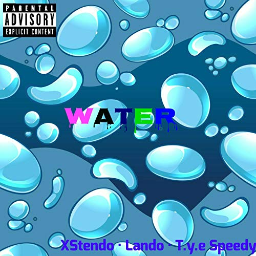 Water (feat. Lando & T.Y.E Speedy) [Explicit]