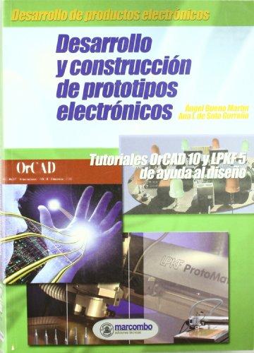 Desarrollo y construcción de prototipos electrónicos : tutoriales OrCAD 10 y LPKF 5 de ayuda al diseño