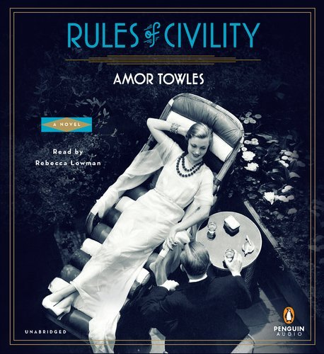 Portada del libro By Amor Towles: Rules of Civility: A Novel [Audiobook]