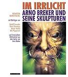 Im Irrlicht: Arno Breker und seine Skulpturen
