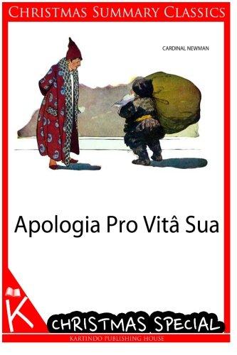 Apologia Pro Vita Sua [Christmas Summary Classics] por Cardinal Newman