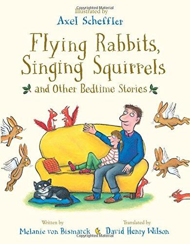 Flying Rabbits, Singing Squirrels and Other Bedtime Stories por Melanie von Bismarck