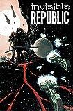 Invisible Republic Volume 1 (Invisible Republic Tp)