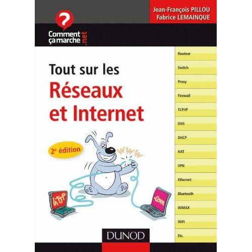 Tout sur les réseaux et Internet - 2e édition - Concevoir et sécuriser son réseau
