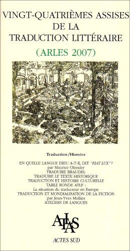 Vingt-quatrièmes Assises de la traduction littéraire (Arles 2007) : Traduction/histoire
