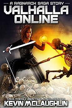 Valhalla Online: A Ragnarok Saga LitRPG Story (English Edition) di [McLaughlin, Kevin]