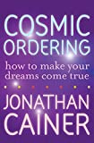 Cosmic Ordering: How to Make Your Dreams Come True