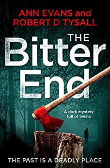 The Bitter End: a dark mystery full of twists by [Evans, Ann, Tysall, Robert D.]