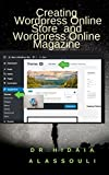 The objective of this work is to develop a Word Press Online Store with Different Ecommerce Plugins  and Themes and Word Press Online Magazine with MH Magazine ThemeThe work consists of three parts: i.Part I: Building Personal Websie with online shop...