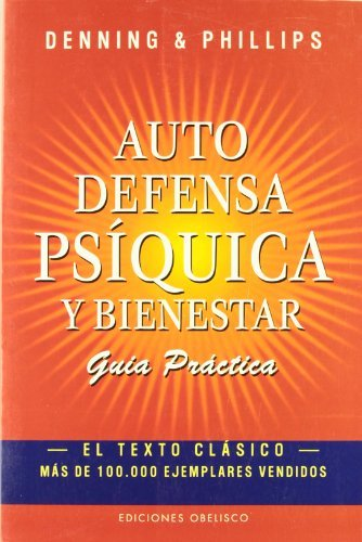 Autodefensa Psiquica Y Bienestar / Practical Guide to Psychic Self-Defense (Psicologia Y Autoayuda / Psychology and Self-Help) (Spanish Edition) by Denning (2001-05-01)