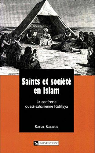 Saints et société en Islam: La confrérie ouest-saharienne Fdiliyya