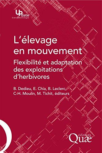 L'élevage en mouvement: Flexibilité et adaptation des exploitations d'herbivores (Update Sciences & technologies) par Bernadette Leclerc