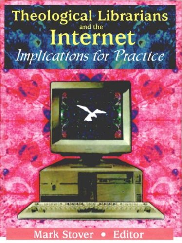 Theological Librarians and the Internet: Implications for Practice
