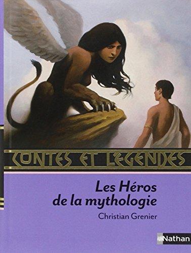 Les héros de la mythologie par Christian Grenier