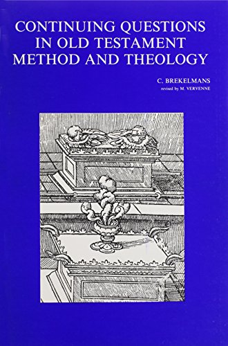 Questions Disputees D'ancien Testament. Methode Et Theologie. 1974. Continuing Questions in Old Testament Method and Theology. Revised and Enlarged Edition by M. Vervenne.