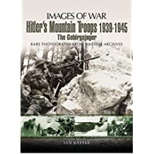 Hitler's Mountain Troops 1939-1945: The Gebirgsjager (Images of War)