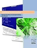 Fachinformatiker Prüfungsvorbereitung Anwendungsentwicklung AE 2013/2014: 6. überarbeitete Auflage 13/14 mit großem SQL-Kapitel