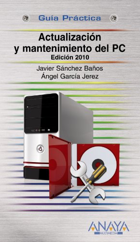 Actualización Y Mantenimiento Del Pc. Edición 2010