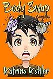 Books For Kids 9 - 12: BODY SWAP: Catastrophe!!!: Volume 1
