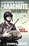 Parachute Infantry: The book that inspired Band of Brothers (English Edition)