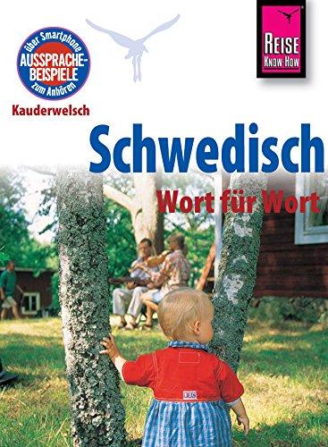 Download Reise Know-How Kauderwelsch Schwedisch - Wort für Wort: Kauderwelsch-Sprachführer Band 28