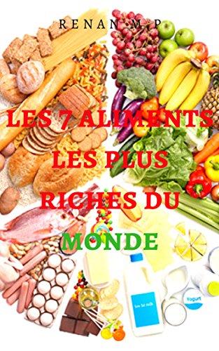 Couverture du livre Les 7 aliments les plus riches du monde