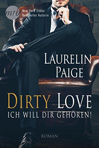 Dirty Love: Ich will dir gehören! von [Paige, Laurelin]