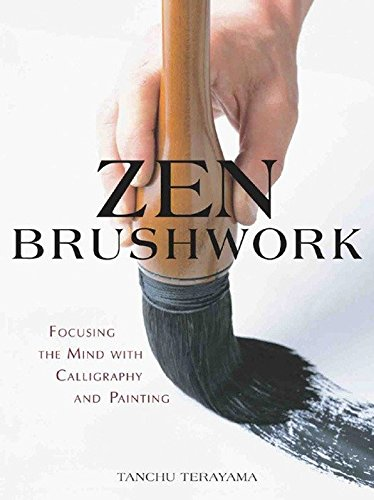 Zen Brushwork: Focusing the Mind with Calligraphy and Painting (Zen-kunst-set)