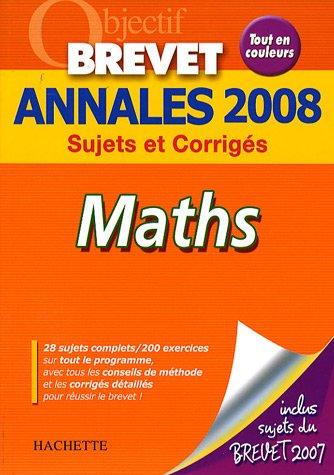 Maths Brevet : Annales 2008 par Philippe Rousseau